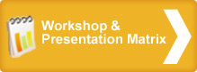 Workshop & Presentation Matrix